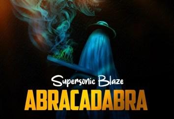 Supersonic Blaze - Abracadabra