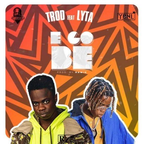 TROD ft. Lyta – E Go Be