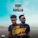 Zuoki Ft. Popular - On A Low (Freestyle)