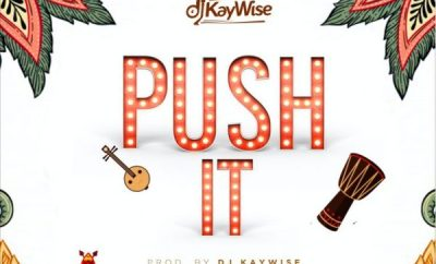 DJ Kaywise – Push It (Prod. DJ Kaywise)