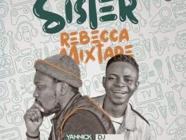 MIXTAPE: DJ Davisy - Sister Rebecca Mix
