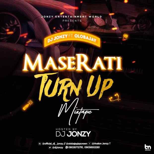 MIXTAPE: DJ Jonzy ft. Olobajay - Maserati Turn Up Mix