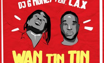 DJ G Money – Wan Tin Tin ft L.A.X (Prod. By BabeOnTheBeat)