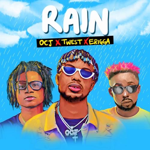 OCJ - Rain Ft. Erigga x Twest