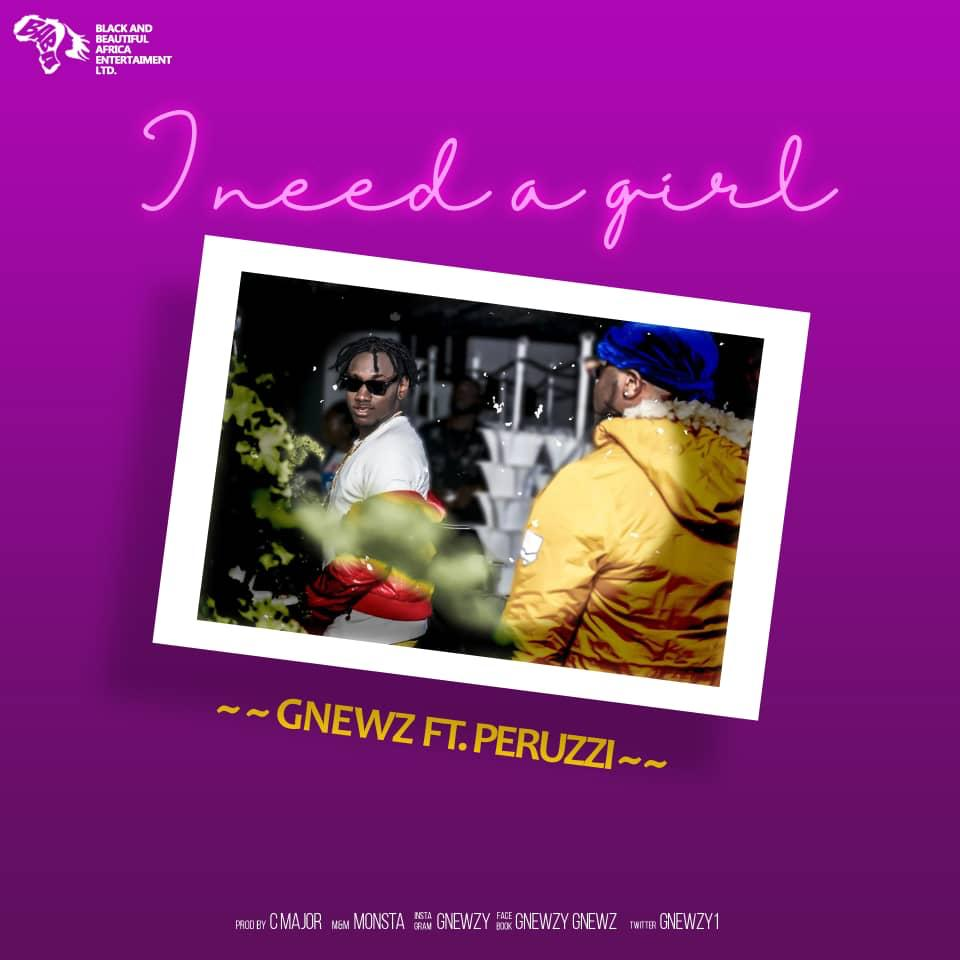 GNEWZ Ft. Peruzzi - I Need A Girl