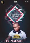 MIXTAPE: Dj Yeankeyz - For Me Mixtape Vol 1