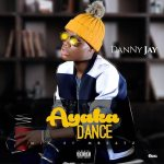 Danny Jay – Ayaka Dance (Prod by Mbeatz)
