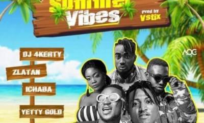 Zlatan x Idowest x Ichaba x Yetty Gold x DJ 4Kerty – Summer Vibes