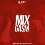 MIXTAPE: DJ Ken Gifted – Mixgasm