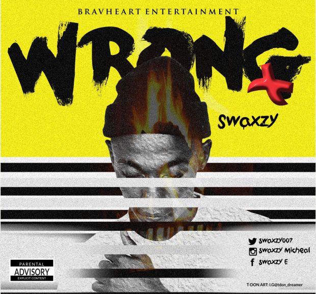 Swaxzy E - Wrong