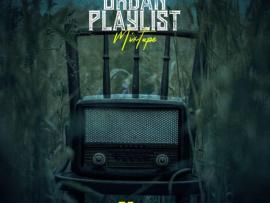 MIXTAPE: DJ LaZer - Urban Playlist