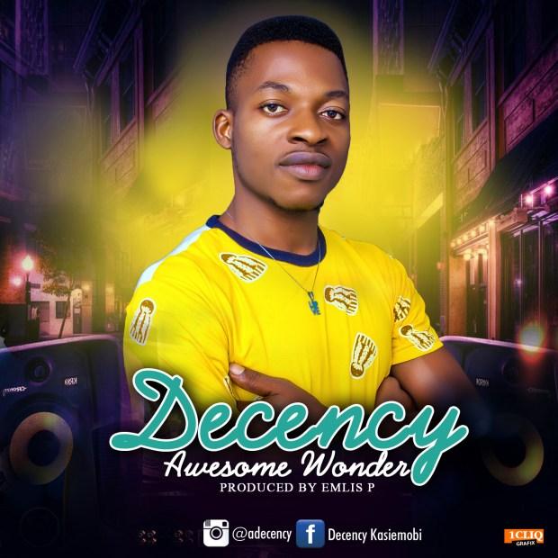 Decency - Awesome Wonder (Prod. Emlis P)