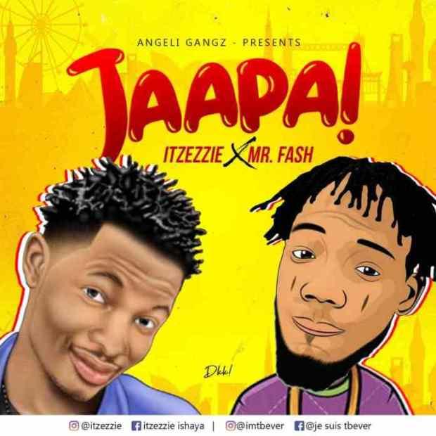 Itzezzie ft. Mr. Fash - Jaapa [Prod. by Kraq]