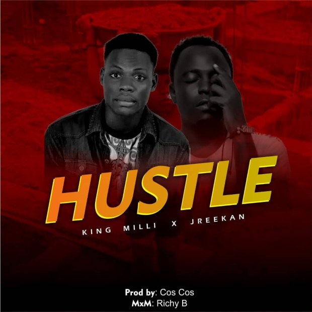 King Milli - Hustle Ft. Jreekan