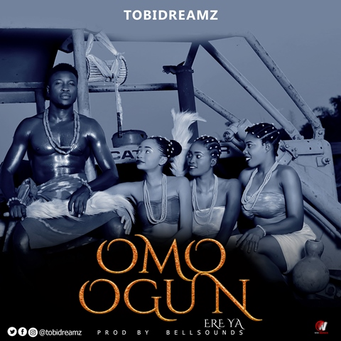 Tobidreamz - Omo Ogun (Ere Ya)