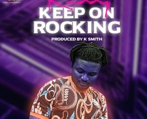 Ruddy - Keep On Rocking (Prod. By K Smith)