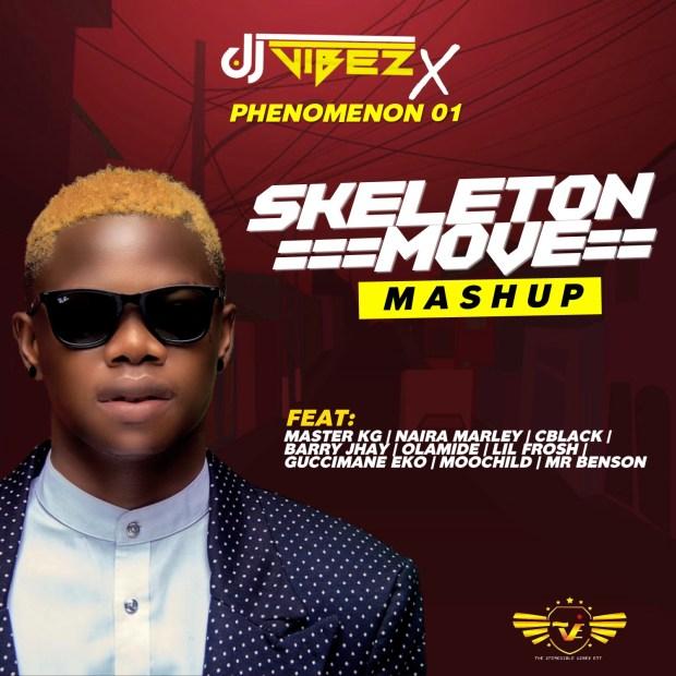 DJ Vibez x Phenomenon 01 - Skeleton Move (MashUp)