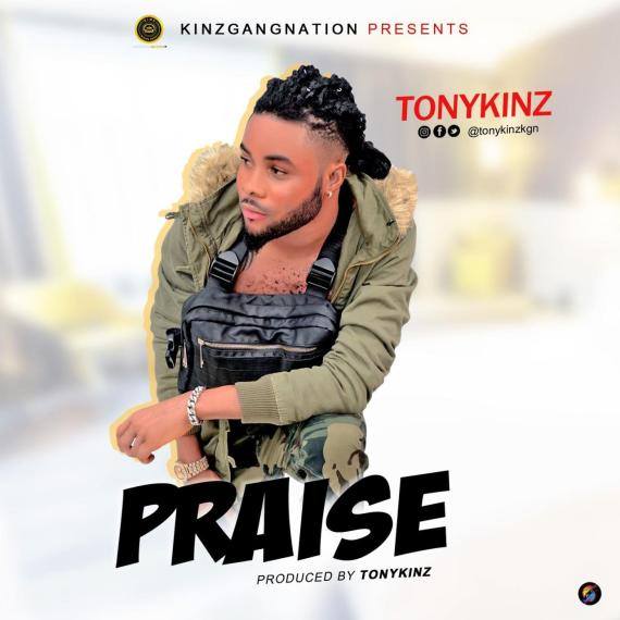Tonykinz - Praise