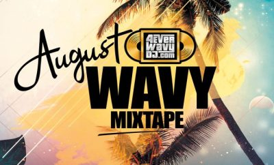 MIXTAPE: DJ Xbabz – August Wavy Mix