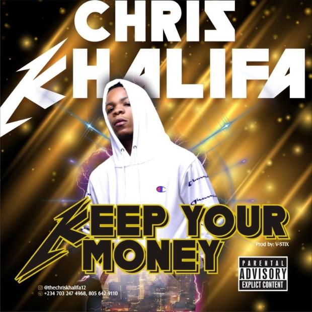 Chris Khalifa - Keep Your Money