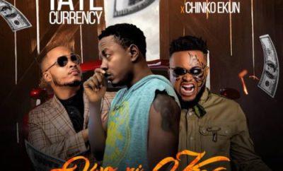 Taye Currency ft. Chinko Ekun & Sina Rambo – Owo Ni Koko