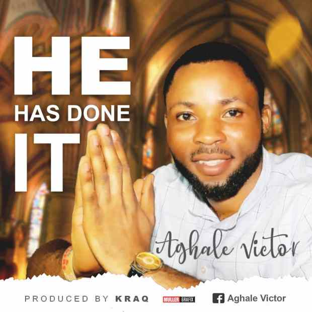 Aghale Victor - He Has Done it