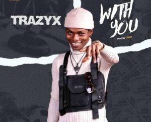 Trazyx - with you (Prod by ChechDaproducer)