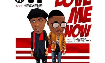 Ovi - Love Me Now ft Heavens