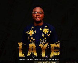 "Mr Virgin - ""Laye"" Ft Oyinkanade"