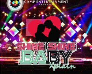 Xplain – Shine Shine Baby