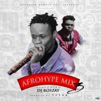 Hype King Heddie – AFRO HYPE MIXTAPE VOL 3 ft DJ Roszay