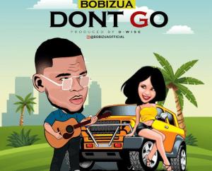 Bobizua - Dont Go