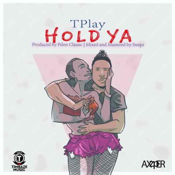 TPlay - Hold Ya