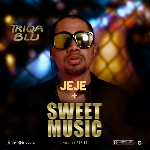 Triqablu - Sweet Music + Jeje