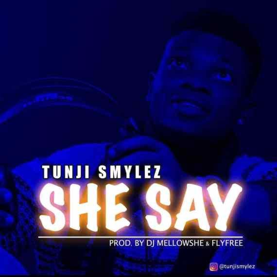 Tunji Smylez - She Say