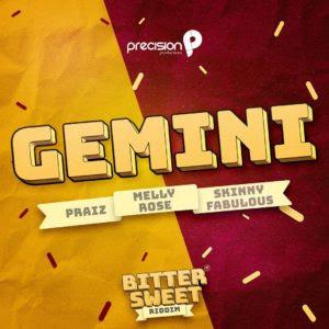 Praiz X Melly Rose X Skinny Fabulous - Gemini