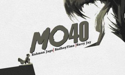 Rahman Jago ,Barry Jhay ,Timz – Mo40