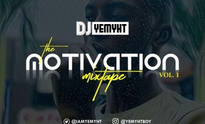 DJ Yemyht – The Motivation Mixtape (Vol. 1)