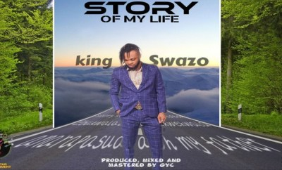 King Swazo - Story Of My Life