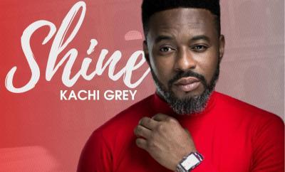 Kachi Grey - Shine (Produced by IJ Beats)