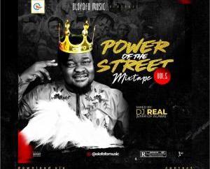 Dj Real – Power Of The Street Mixtape Vol. 5