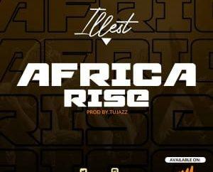Illest - Africa Arise