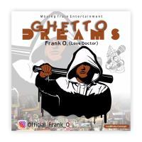 Frank O - Ghetto Dreams