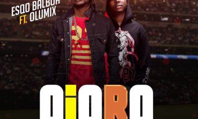 Esqo Balboa Ft. Olumix - Ojoro (Foul Play)
