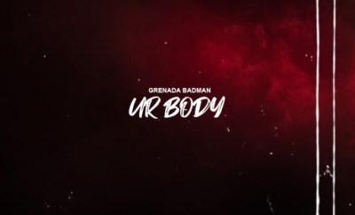 Music: Grenada Badman - Ur Body