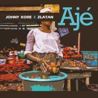 Johny Kore & Zlatan Ibile – Aje