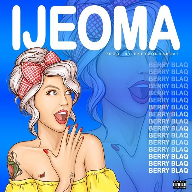 Berry Blaq - Ijeoma