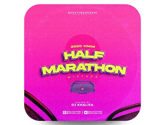 Berrytrendz9ja ft. DJ Khalifa - 2020 Half Marathon Mix