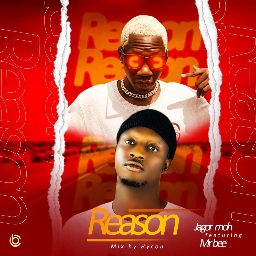 Jagor Moh Ft. Mr Bee – Reason