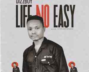 Dizzboy - Life No Easy
